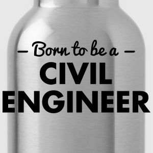 born to be a civil engineer - Water Bottle
