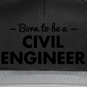 born to be a civil engineer - Snapback Cap