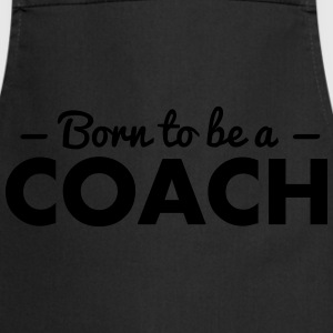 born to be a coach - Cooking Apron