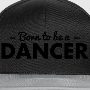 born to be a dancer - Snapback Cap