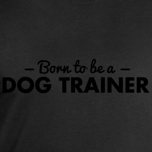born to be a dog trainer - Men's Sweatshirt by Stanley & Stella