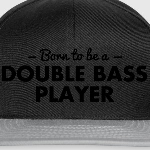 born to be a double bass player - Snapback Cap