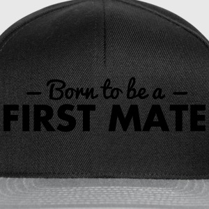 born to be a first mate - Snapback Cap