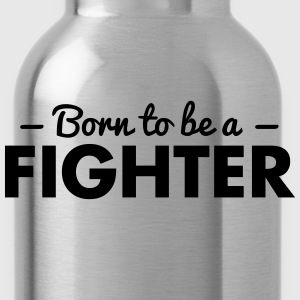 born to be a fighter - Water Bottle