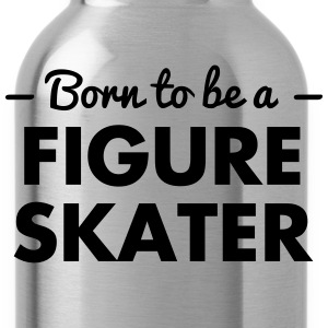 born to be a figure skater - Water Bottle