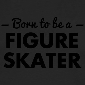 born to be a figure skater - Men's Premium Longsleeve Shirt