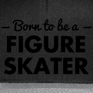 born to be a figure skater - Snapback Cap