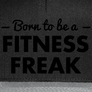 born to be a fitness freak - Snapback Cap