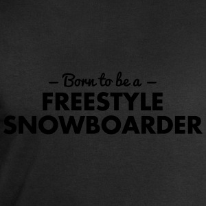 born to be a freestyle snowboarder - Men's Sweatshirt by Stanley & Stella