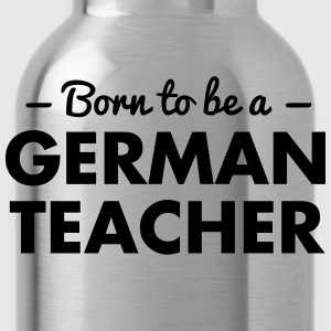 born to be a german teacher - Water Bottle