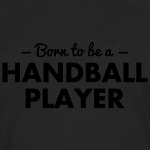 born to be a handball player - Men's Premium Longsleeve Shirt