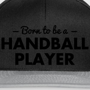 born to be a handball player - Snapback Cap