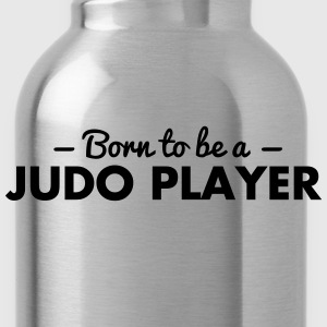 born to be a judo player - Water Bottle