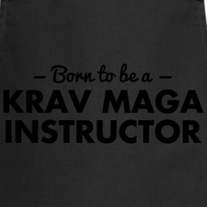 born to be a krav maga instructor - Cooking Apron