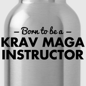 born to be a krav maga instructor - Water Bottle