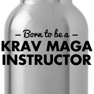born to be a krav maga instructor - Trinkflasche