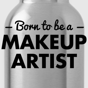 born to be a makeup artist - Trinkflasche
