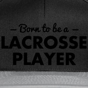 born to be a lacrosse player - Snapback Cap