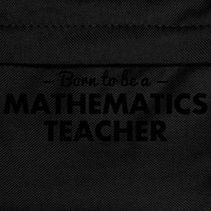 born to be a mathematics teacher - Kids' Backpack