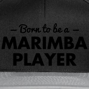born to be a marimba player - Snapback Cap