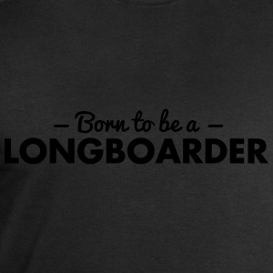 born to be a longboarder - Men's Sweatshirt by Stanley & Stella