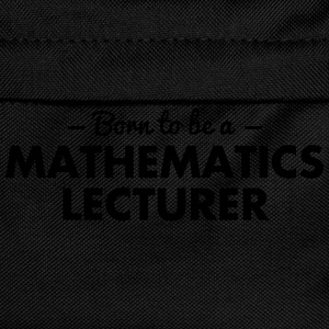born to be a mathematics lecturer - Kids' Backpack
