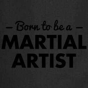 born to be a martial artist - Cooking Apron