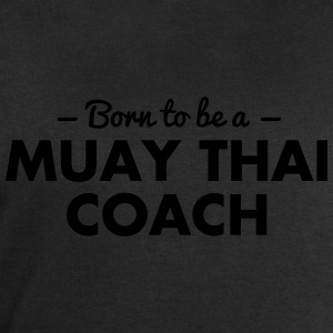 born to be a muay thai coach - Men's Sweatshirt by Stanley & Stella