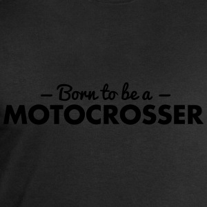 born to be a motocrosser - Men's Sweatshirt by Stanley & Stella