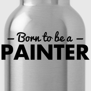 born to be a painter - Water Bottle