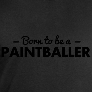 born to be a paintballer - Men's Sweatshirt by Stanley & Stella