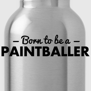 born to be a paintballer - Water Bottle