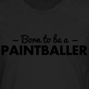 born to be a paintballer - Men's Premium Longsleeve Shirt