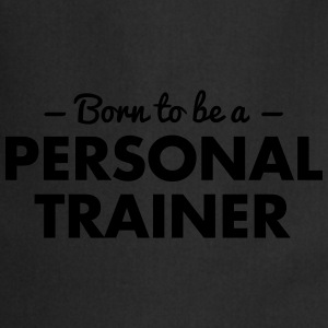 born to be a personal trainer - Cooking Apron