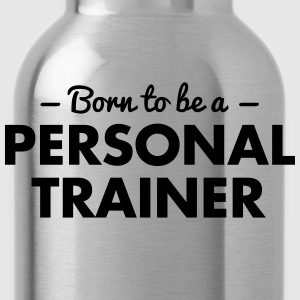 born to be a personal trainer - Water Bottle