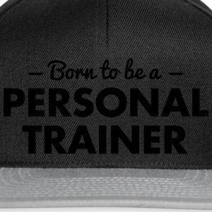 born to be a personal trainer - Snapback Cap