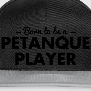 born to be a petanque player - Snapback Cap