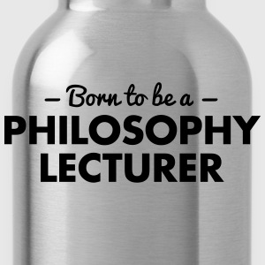 born to be a philosophy lecturer - Water Bottle
