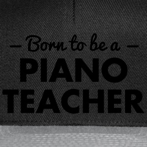 born to be a piano teacher - Snapback Cap