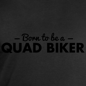 born to be a quad biker - Men's Sweatshirt by Stanley & Stella