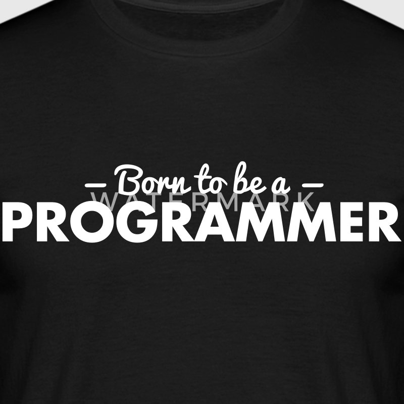 born to be a programmer - Men's T-Shirt