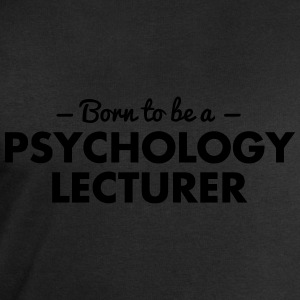 born to be a psychology lecturer - Men's Sweatshirt by Stanley & Stella