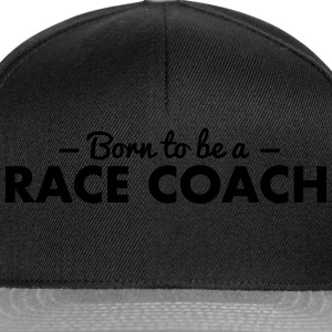born to be a race coach - Snapback Cap