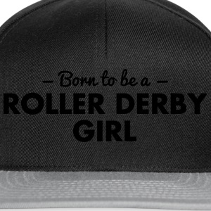 born to be a roller derby girl - Snapback Cap