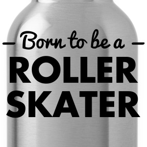 born to be a roller skater - Water Bottle
