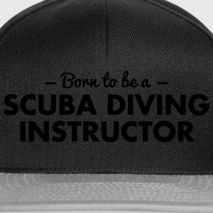 born to be a scuba diving instructor - Snapback Cap