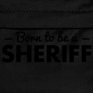 born to be a sheriff - Kinder Rucksack