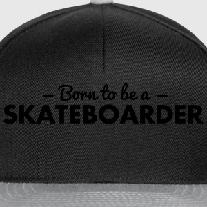 born to be a skateboarder - Snapback Cap