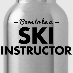 born to be a ski instructor - Water Bottle