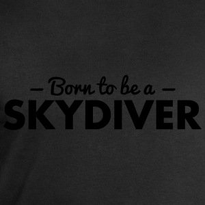 born to be a skydiver - Men's Sweatshirt by Stanley & Stella
